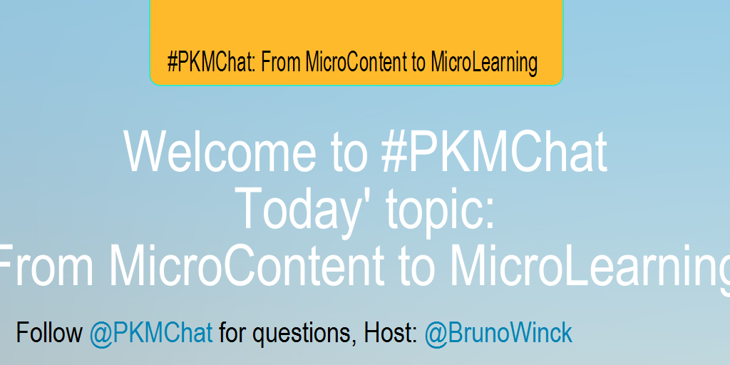 Welcome to #PKMChat Today' topic: From MicroContent to MicroLearning http://t.co/hsYH5lv1ru