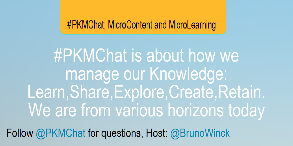 #PKMChat is about how we manage our Knowledge: Learn,Share,Explore,Create,Retain. We are from various horizons today http://t.co/IbSKQxFuBf