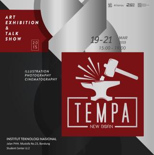 """TEMPA"", Pameran ILUSTRASI, FOTOGRAFI & SINEMATOGRAFI DKV ITENAS, 19 -21 MARET 2015 @Gedung Student Centre ITENAS."