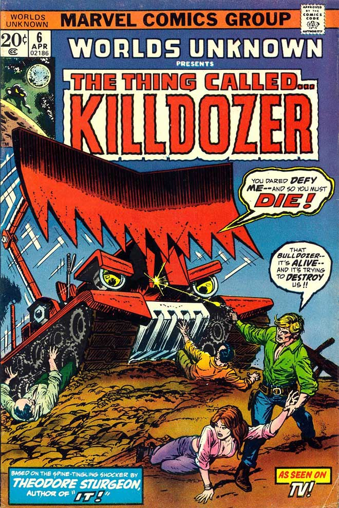 "#AsSeenOnTV ""@dmathches: Worlds Unknown presents: THE THING CALLED...KILLDOZER(1974) #MarvelComics #TheodoreSturgeon http://t.co/1JpgxTUPaQ"""