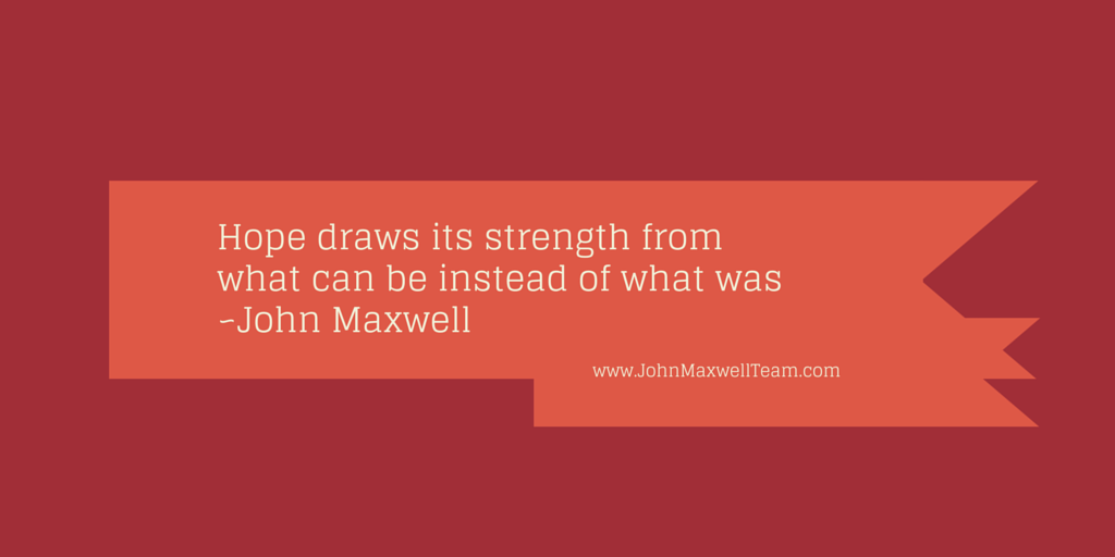 Hope draws its strength from what can be instead of what was ~John Maxwell http://t.co/BJK2ZfY5KD http://t.co/7ojMjX4TEI