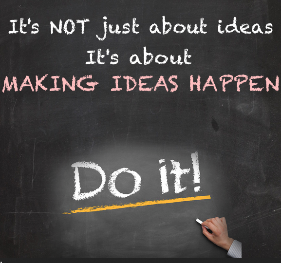 Make #Ideas Happen - DO IT NOW  #share #leadership #startup #quotes us...