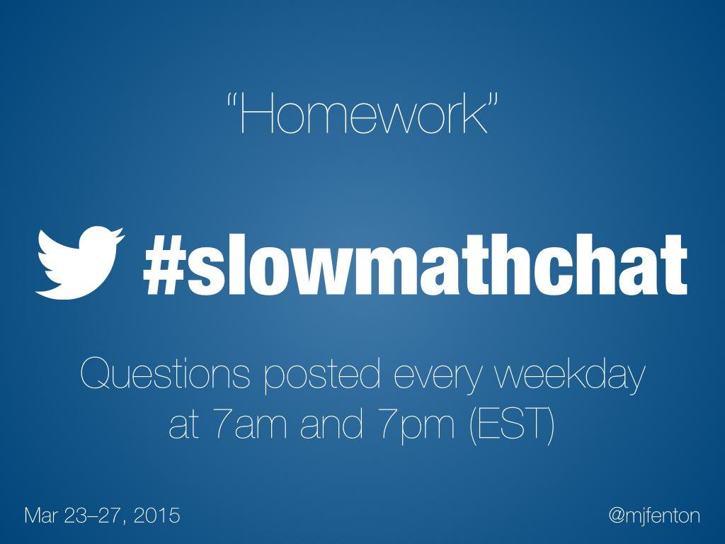 Thumbnail for #slowmathchat • March 23-27, 2015