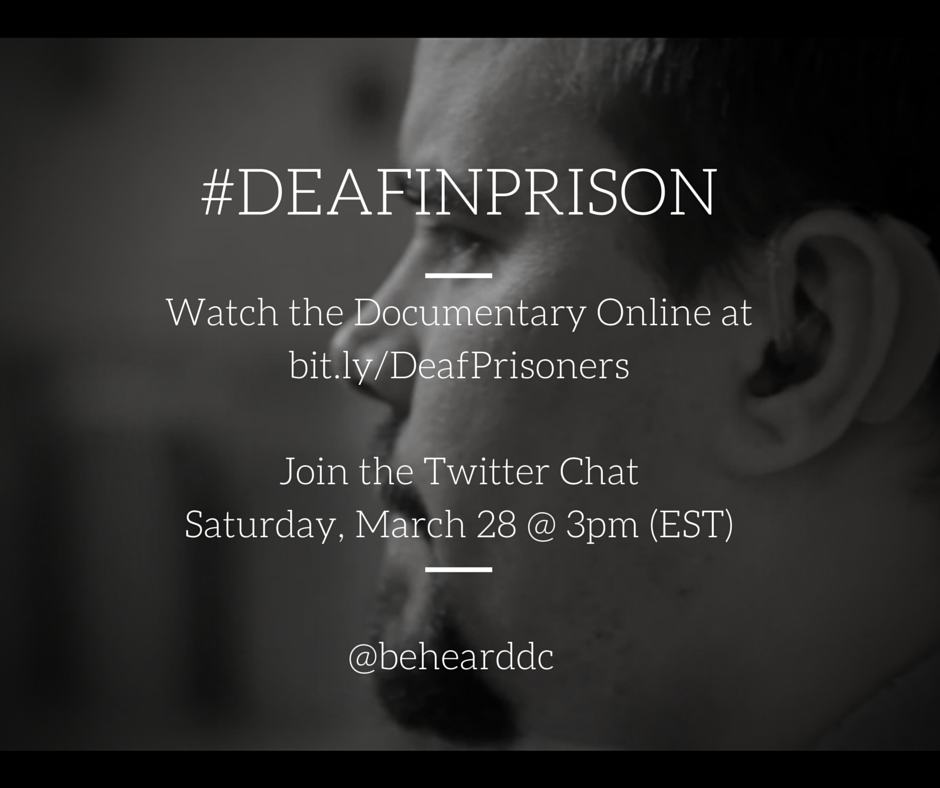 Watch Deaf In Prison all week at http://t.co/srp41tM3qQ. Tweet using #DeafInPrison. Twitter Chat on 3/28 @ 3pm EST. http://t.co/X07Z0UWHaI