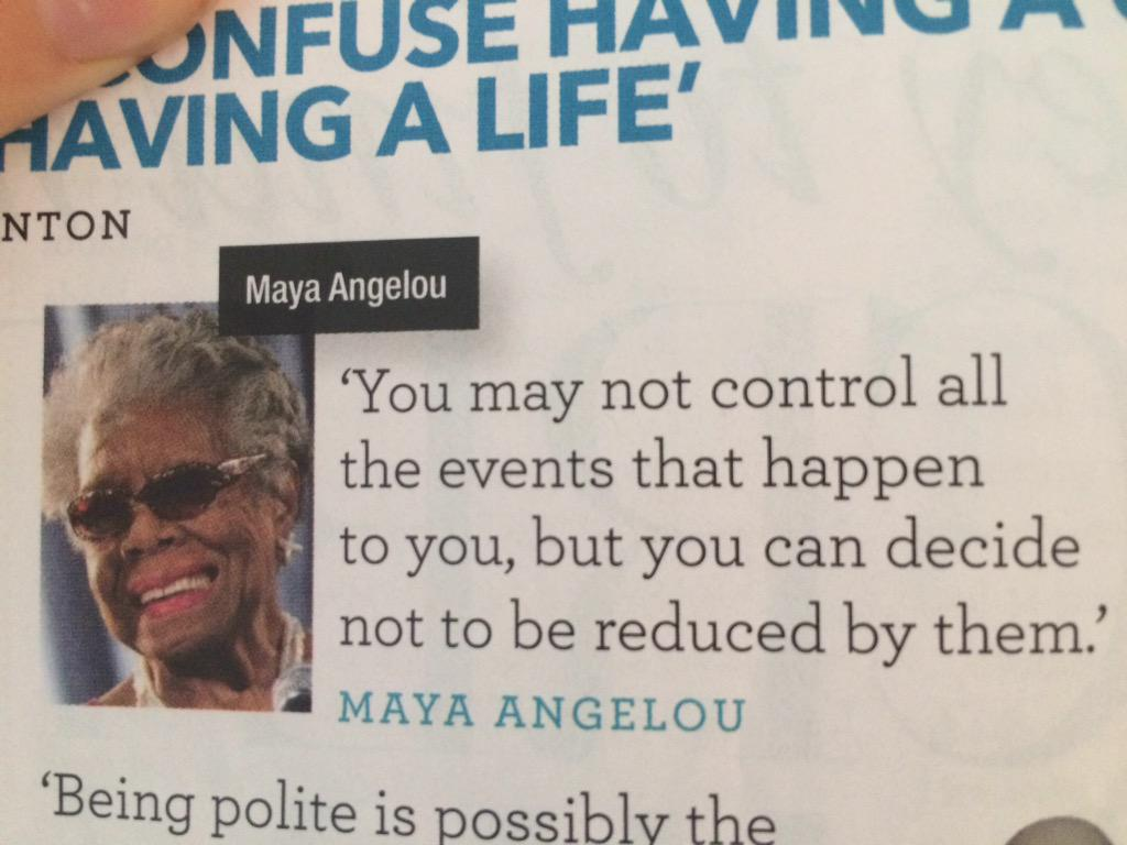"http://t.co/fe0KTH5fPG""  So True. Thank You Maya"