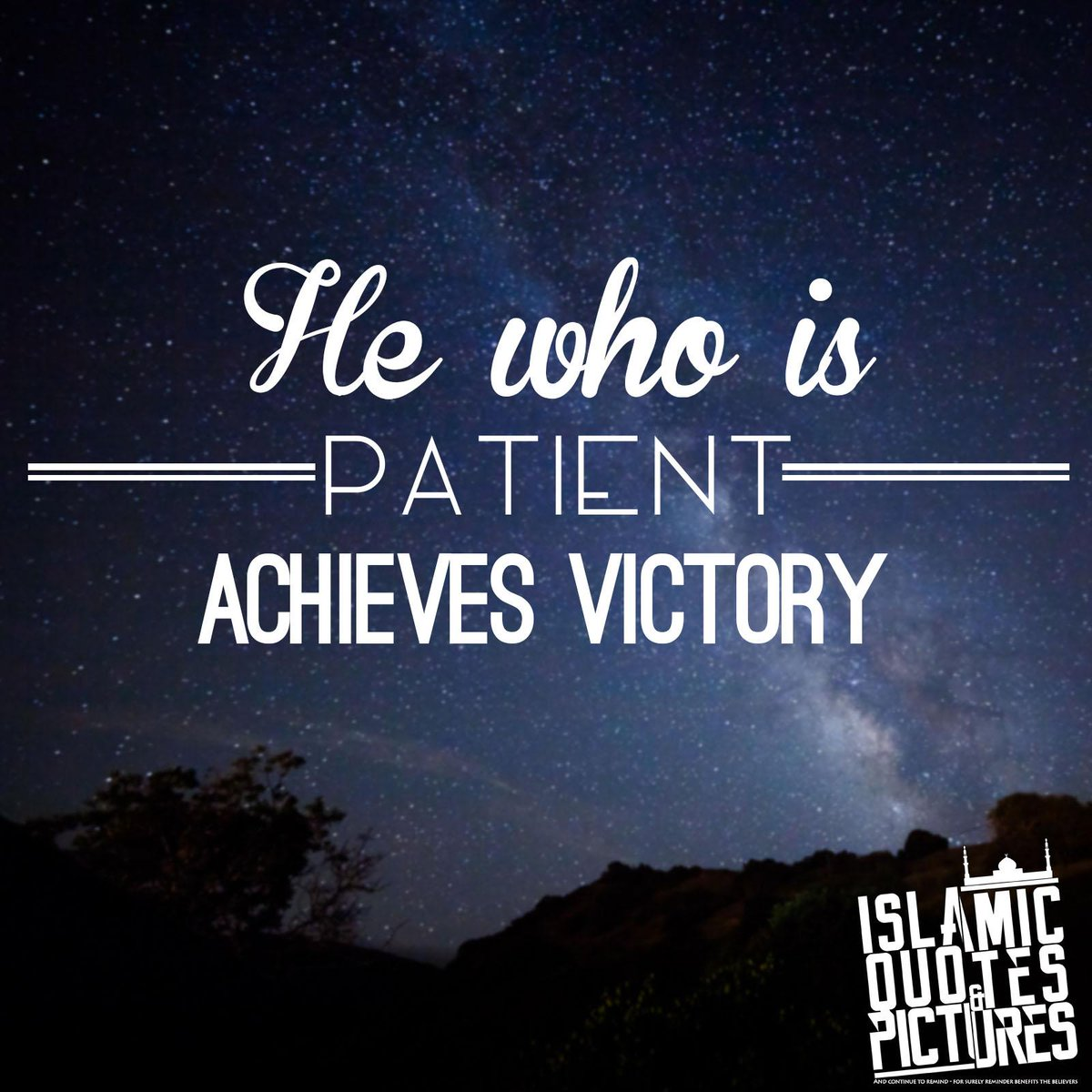 islamic quotes pics on twitter he who is patient achieves