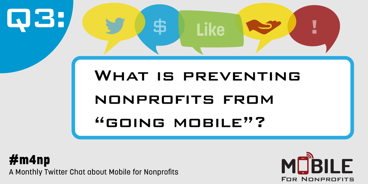 """Q3: What is preventing nonprofits from """"going mobile?"""" #M4NP #MobileMon http://t.co/PjXYSi7y0W"""