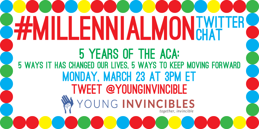 Celebrate 5 years of #ACA and join the convo! #MillennialMon  twitter chat w/ @YoungInvincible TODAY at 3pm ET! http://t.co/VHsHzcSd1G