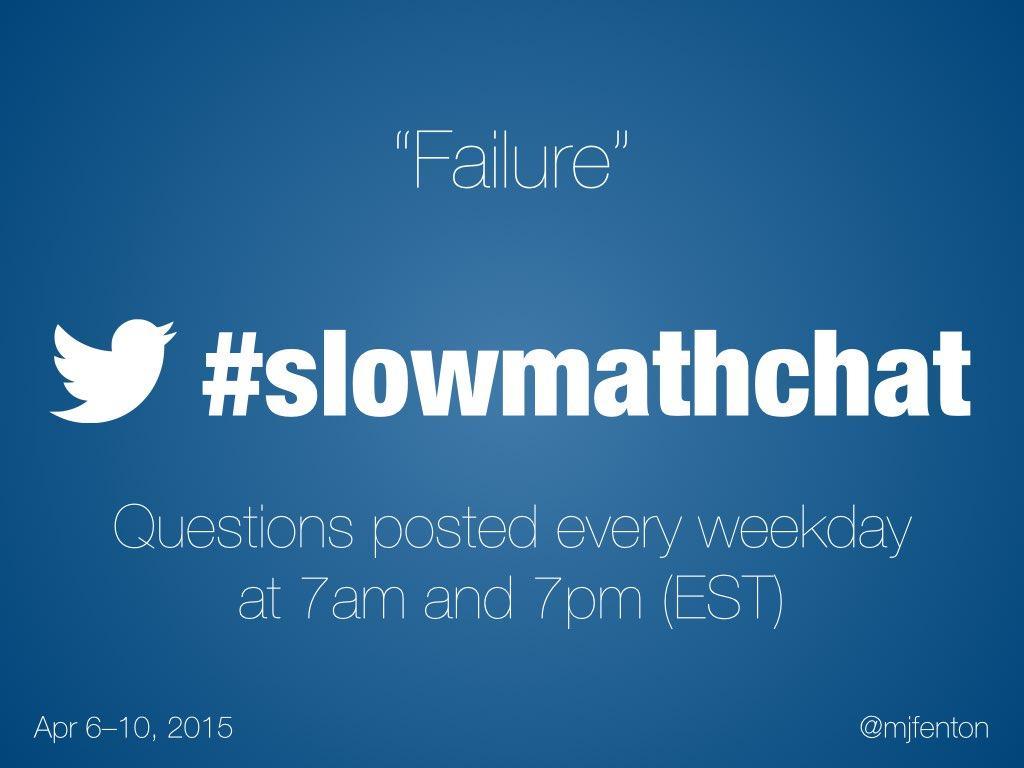Thumbnail for #slowmathchat • April 6-10, 2015