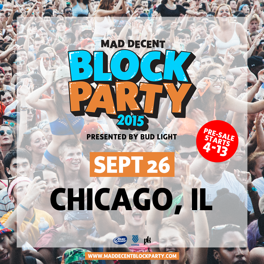 JUST ANNOUNCED:  @maddecent Block Party returns to Chicago on September 26th!  Location / Artists TBA!  #MDBP http://t.co/1lRZu8QqZ8