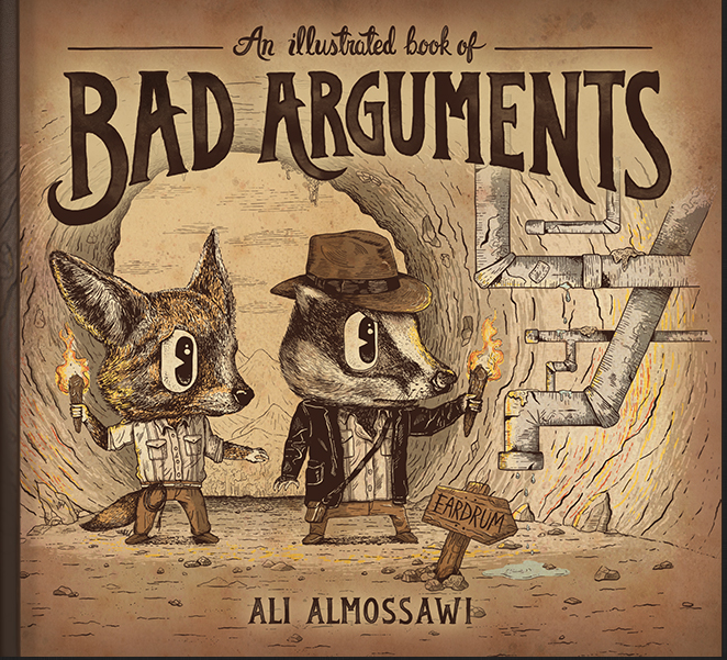 Read An Illustrated Book of Bad Arguments: A Witty Primer on Making Good, Not Bad, Arguments http://t.co/6yy0fWe0O8 http://t.co/ScLL8HT6wD