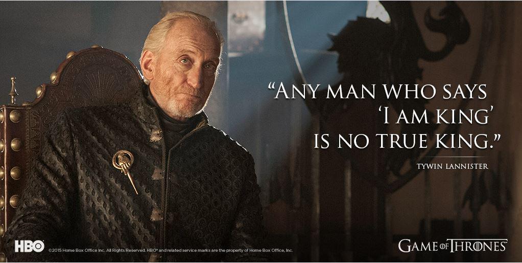 Tywin Lannisters Weisheit über Könige