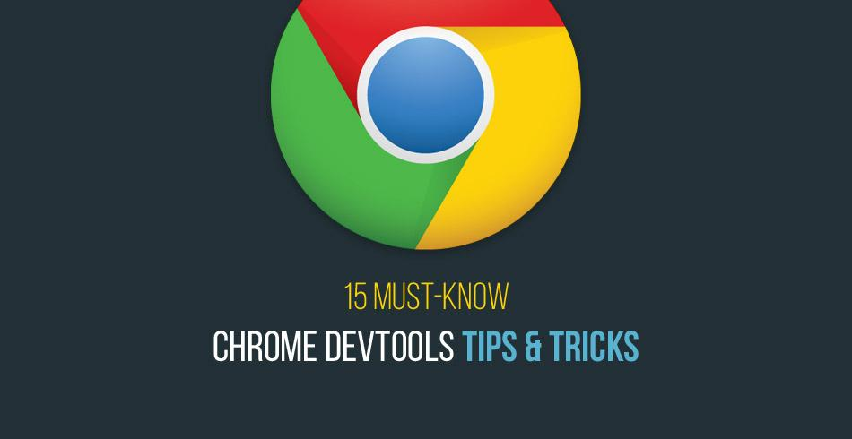 15 Must-Know #Chrome DevTools Tips and Tricks http://t.co/kLWn1FuZI0 http://t.co/Ua92Mb0hvr