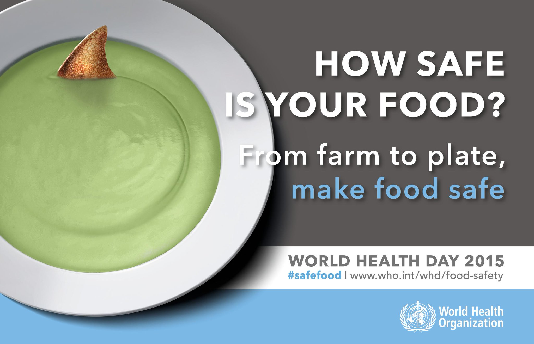 RT @WHO: 7 April 2015 is World Health Day! We'll be highlighting Food Safety. Do you know if your food is safe? #SafeFood http://t.co/bxVvo…
