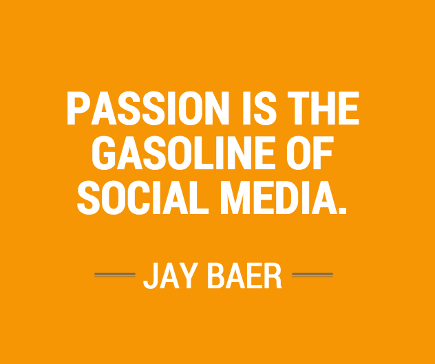 RT @jaybaer: Passion is the gasoline of #socialmedia.  #smmw15 http://t.co/OOEWLadPyn