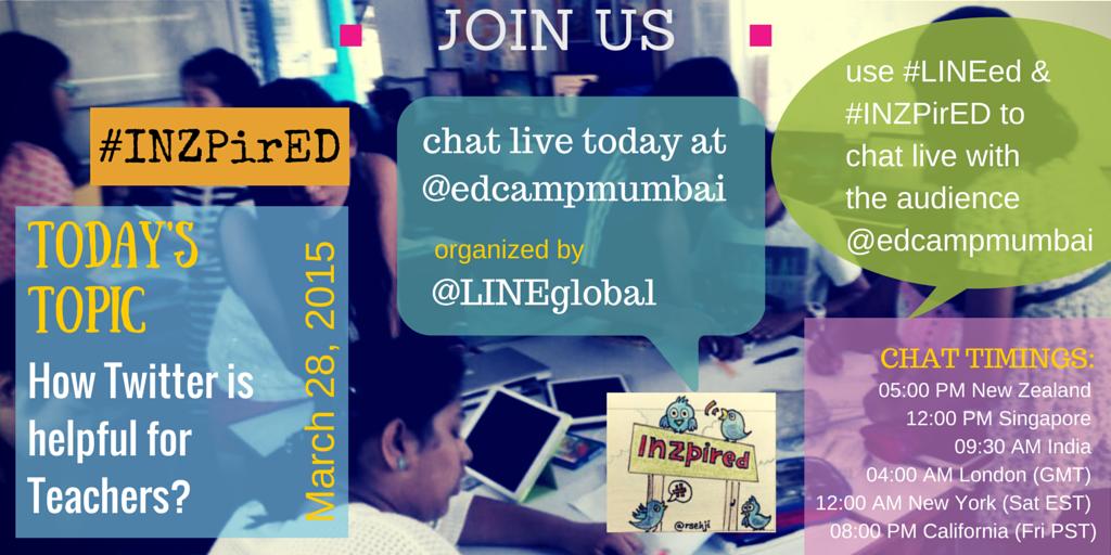 Chat LIVE w/@edcampmumbai w/#LINEed #INZpirED in 10min: @sansanananana @elena_SF_CA @VipulaSharma1 @naghma_khn http://t.co/gWGMj7EQ5U