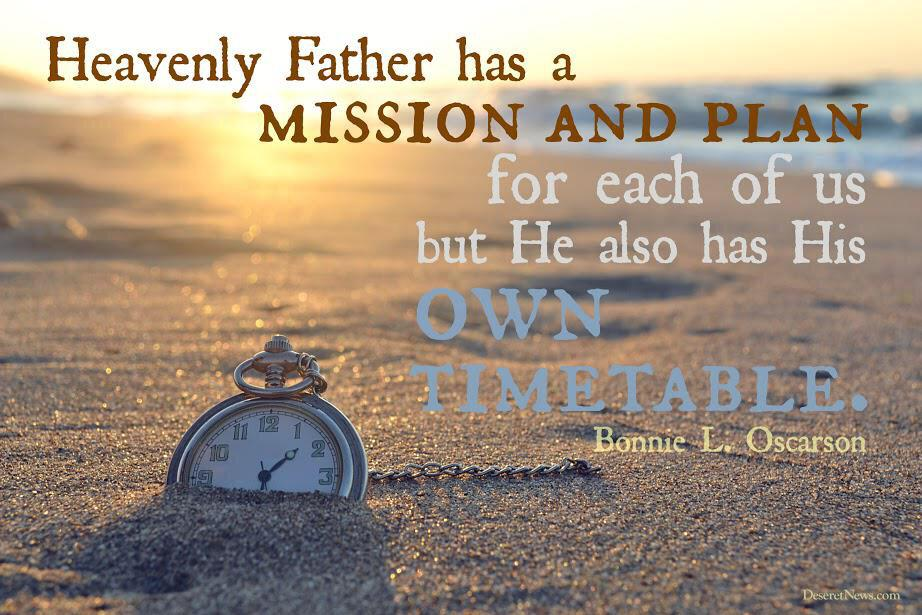 Trust in the Lord's timetable. #LDSConf #WomensMeeting http://t.co/Ane8fl5M1U