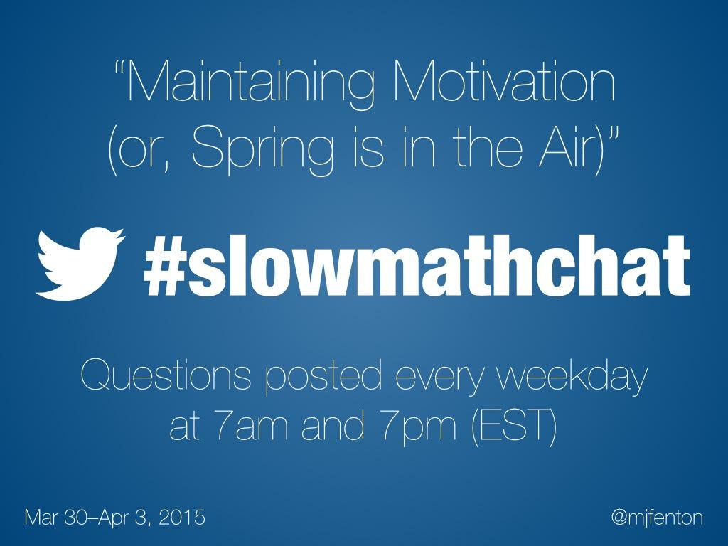 Thumbnail for #slowmathchat • March 30-April 3, 2015