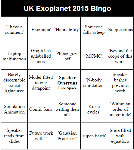 Time for the annual #UkExoplanet2015 bingo! We can already tick off 'Laptop malfunction'... http://t.co/6ncCUVt8pz