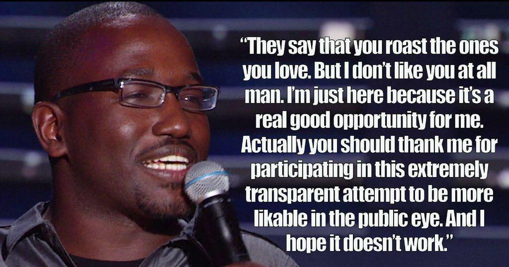 The greatest and most honest quote from the #BieberRoast courtesy of @hannibalburess - #TrueComic http://t.co/k1qZI1dqaK