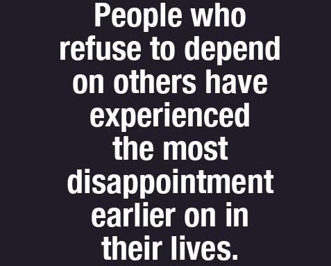 Echoing Quotes On Twitter People Who Refuse To Depend On Others