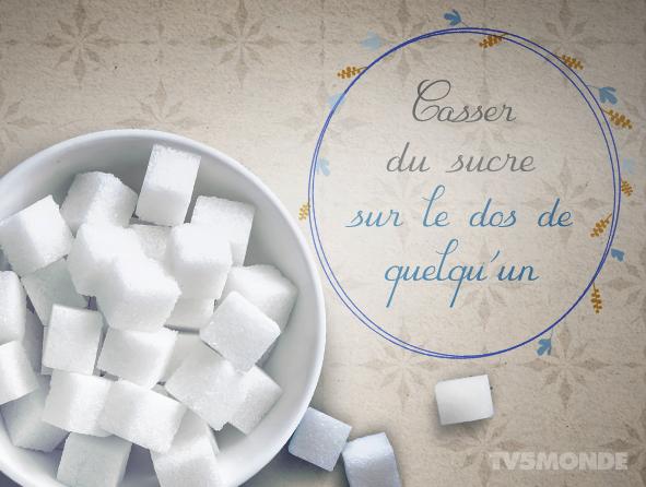 TV5MONDE Japon on Twitter \u0026quot;[フランス語表現 , 食べ物] Casser du sucre sur le dos de quelquun (直訳:誰かの背中で砂糖を割る。) 意味:当人が居ない時に陰口を