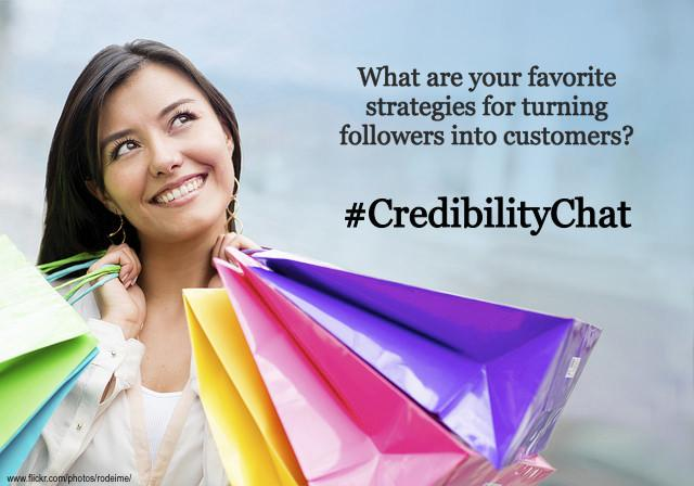 What are your fav strategies for turning followers into customers? Tweet w/ #CredibilityChat! http://t.co/h1zCt59A4B http://t.co/i9eqDOhLwC