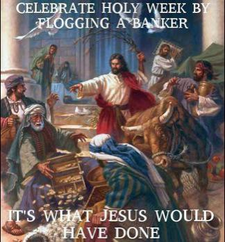 Afbeelding waart rond op Twitter: celebrate the holy week by flogging a banker, it's what Jesus would have done http://t.co/n6Mj5qOoCb