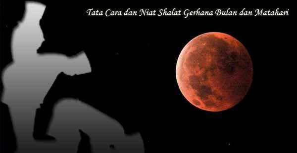 Panduan Lengkap Tata Cara Sholat Gerhana Bulan Dan Matahari - AnekaNews.net