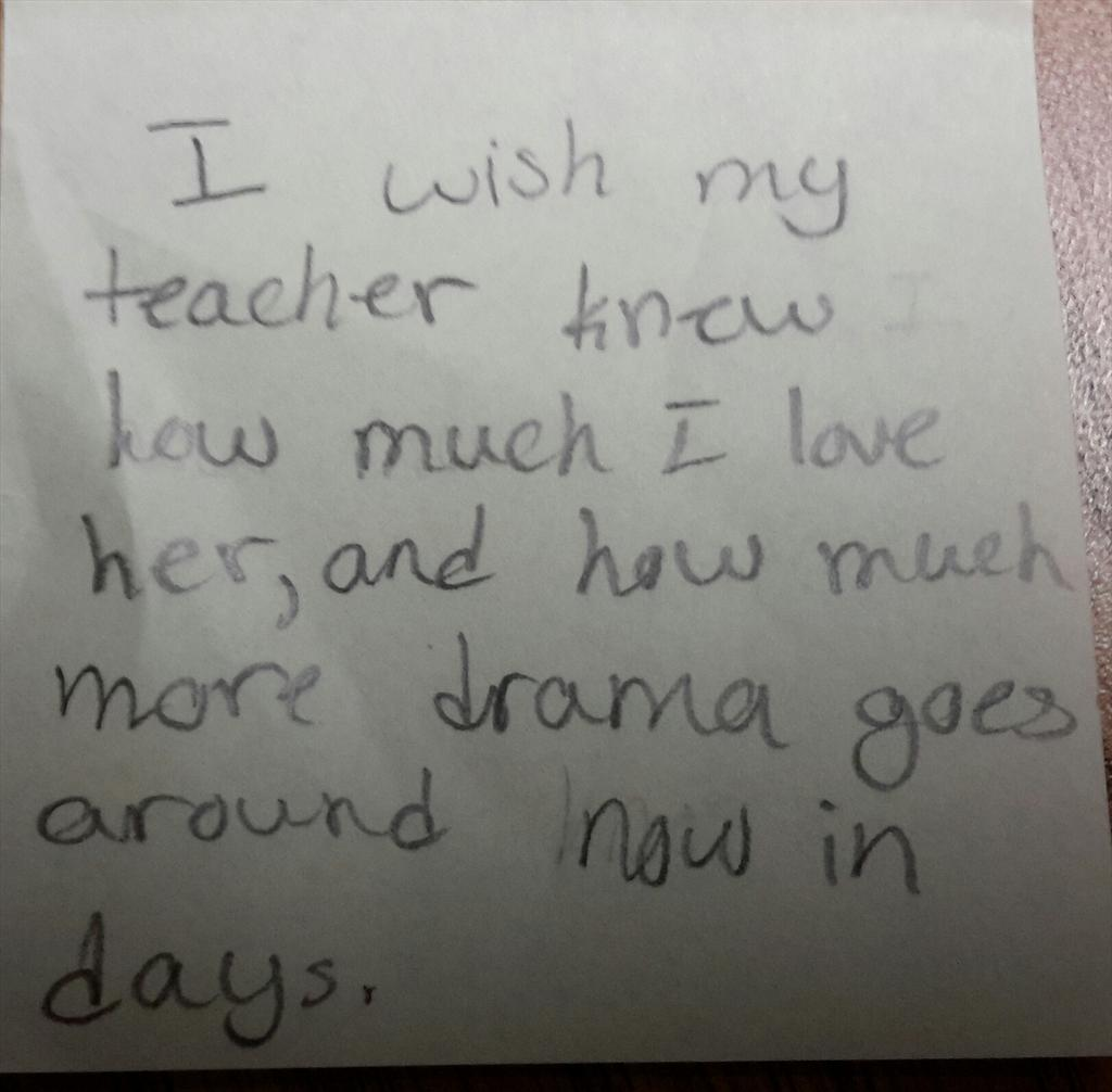 #iwishmyteacherknew how much drama goes on these days http://t.co/q8hMB5oex5