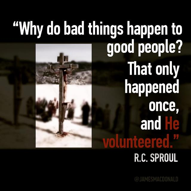 "Bbad Things Happen: James MacDonald On Twitter: ""Great Word From @rcsproul"