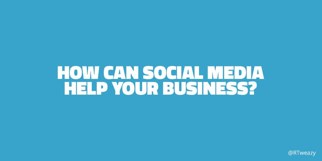 RT @RTweazy: How Can #SocialMedia Help Your #Business? http://t.co/oZtPsBPWWA by @sophiedeering http://t.co/LgT7dgO3tf