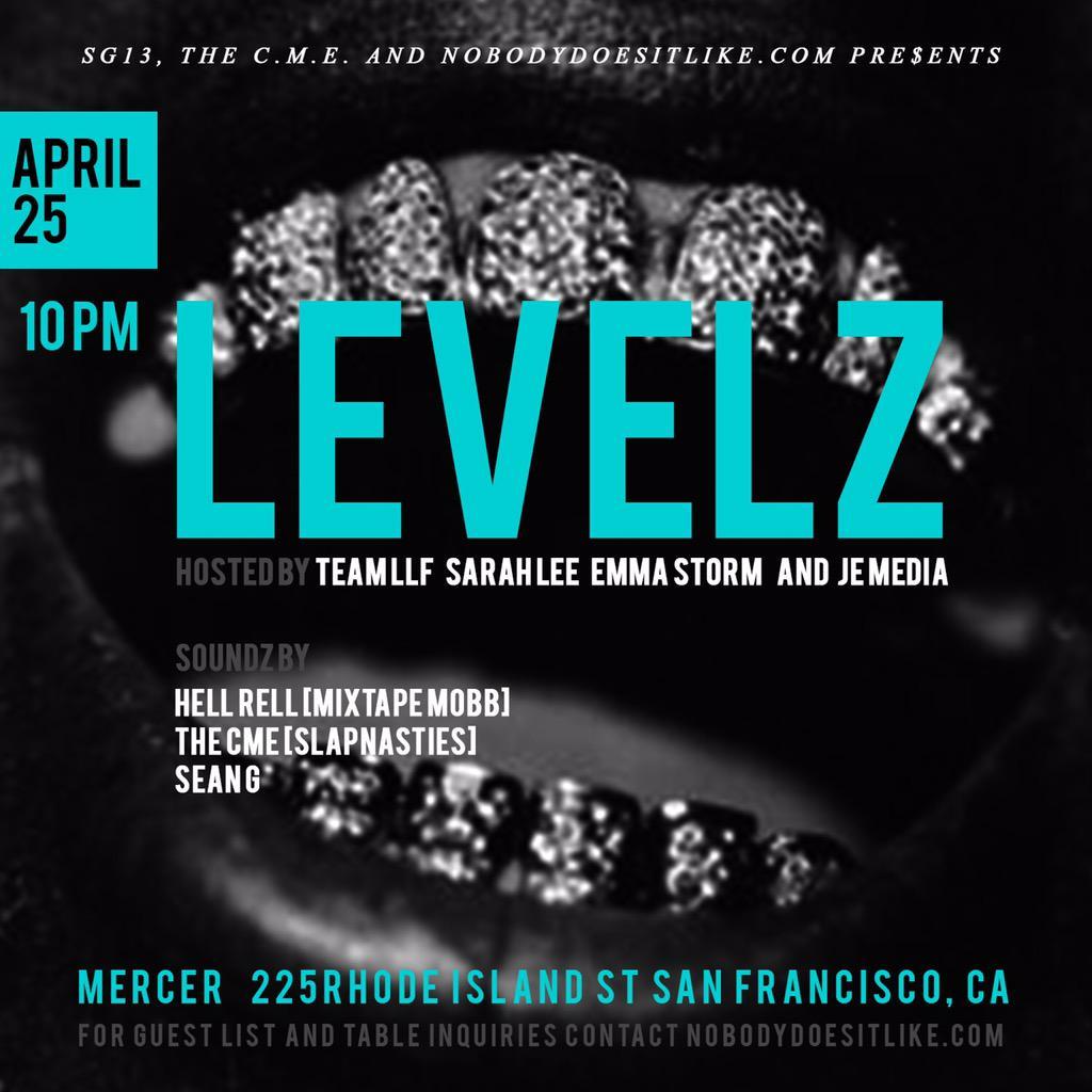 Sat. #Levelz #MercerSF @djhellrell415 x @followTheCME x @DeeJaySeanG hosted by LLF x @JEMEDIAGROUP x @SaraHLeeBayBee http://t.co/hNtW9BPoSr