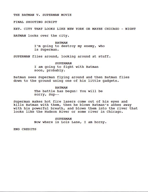 Got my hands on the screenplay for the new Batman v. Superman movie, and it's pretty great http://t.co/11t6fS2MtL