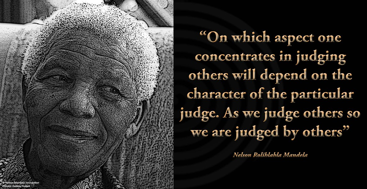 """""""On which aspect one concentrates in judging others will depend on the character of the particular judge"""" #Madiba http://t.co/ki1yPeZ006"""