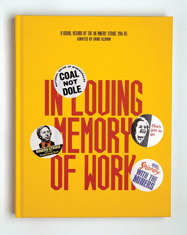 Introducing In Loving Memory of Work, @OfficeOfCraig's stunning new book on the miners' strike http://t.co/6XNwTzobd0 http://t.co/U7cylP0uMg