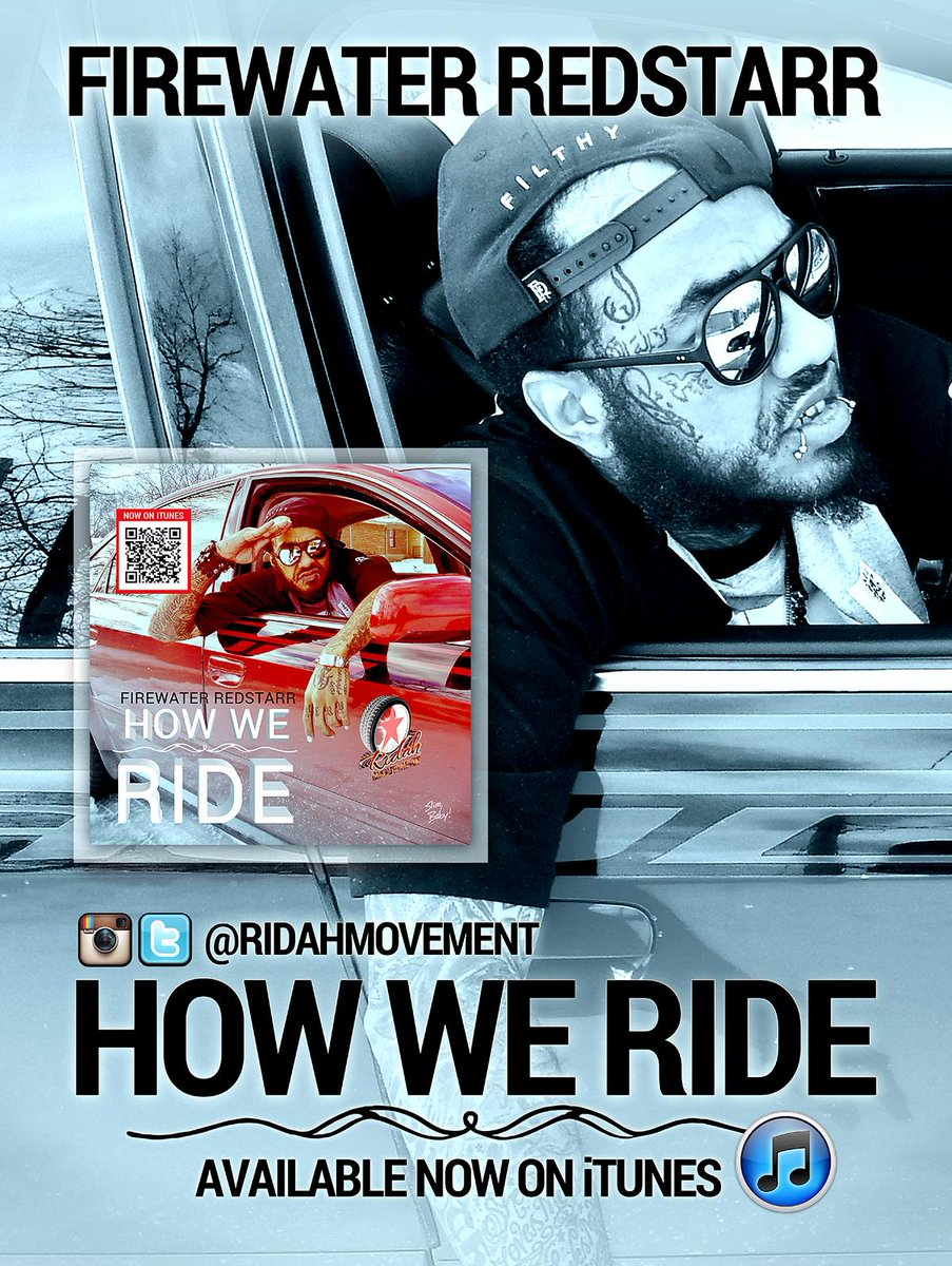 #Request 'HOW WE RIDE' - FIREWATER REDSTARR @RIDAHMOVEMENT☎ Call-In Or #Tweet @POWER1079 (424) 262-6435 #HowWeRide http://t.co/DNK7pxAn9e