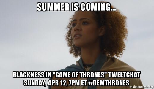 "Thumbnail for The ""Blackness in @HBO's #GameofThrones"" Tweetchat #DemThrones"