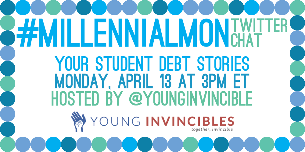 Join us, @DebtCrisisOrg and young adults to talk about #studentloans for #MillennialMon! Tell us your story! http://t.co/jRRMtsb8UD