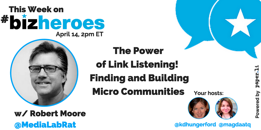 Join @MediaLabRat On #bizheroes TODAY 2pET Link Listening & Building Microcommunities http://t.co/h8y9yP9u08 #socbiz http://t.co/nT3En01iYx