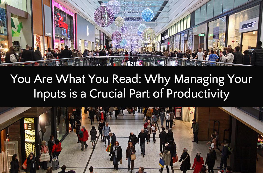 You Are What You Read: Why Managing Your Inputs is a Crucial Part of Productivity  https://t.co/V3ib0DBm2J http://t.co/7m5avN6dg0