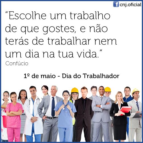 Cnj On Twitter Feliz Diadotrabalho Confúcio Frases