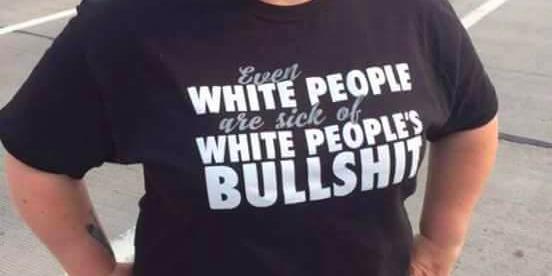 """Even white people are sick of white people's bullsh-t."" - T-shirt wisdom #BlackLivesMatter #Baltimore http://t.co/CZV6e8YRbN"