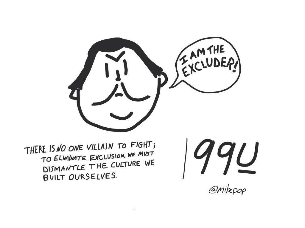 Exclusion is the new downtime and there's no one villain to defeat that will fix it, shares @anildash at #99conf http://t.co/u2q0HfAMa4