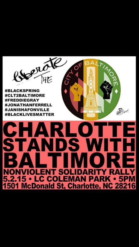 Solidarity with Baltimore event charlotte nc tomorrow! #CLT2Baltimore Share! #BlackLivesMatter @deray @ncnaacp http://t.co/sJMSpzF929