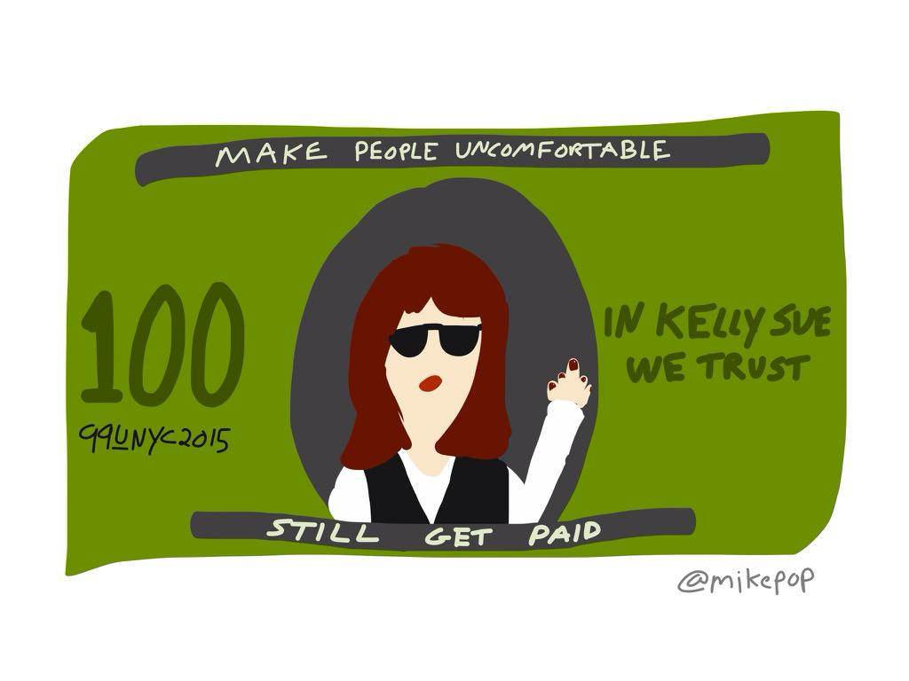 """.@kellysue shares knowledge at #99conf - """"make people uncomfortable and still get paid"""" http://t.co/VxmJdUB8j7"""