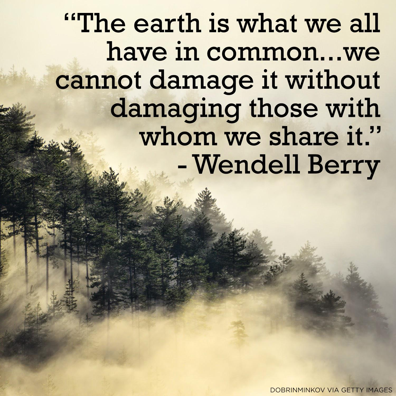 """Arianna Huffington on Twitter: """"""""The earth is what we all have in common."""" - Wendell Berry #EarthDay http://t.co/1wPXVIjJEb"""""""