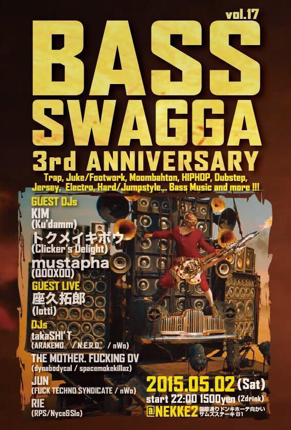 ?BASS SWAGGA?vol.17 3rd Anniversary @????? 2015.5.2(?) start 22:00 ?1500(2d)  Guest KIM ??????? mustapha   ???? #???? http://t.co/9iBWiQwfMU