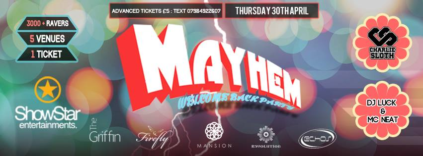 Mayhem by @showstarents  @charliesloth & @lucknneat with lots more across 5 venues  Call for tickets: 07984922607 http://t.co/VD1Kquz9FD