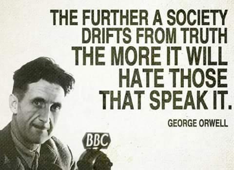 ผลการค้นหารูปภาพสำหรับ george orwell the further a society drifts from truth